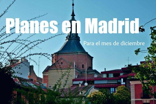 Planes para el mes de diciembre en Madrid